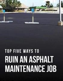 5 Ways to Ruin Your Asphalt